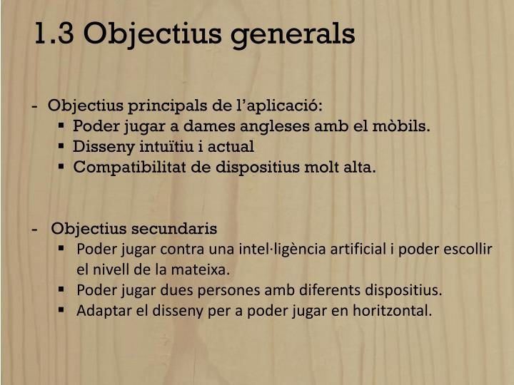 1.3 Objectius generals