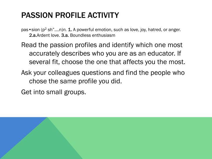Passion profile activity