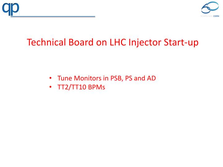 Technical Board on LHC Injector Start-up