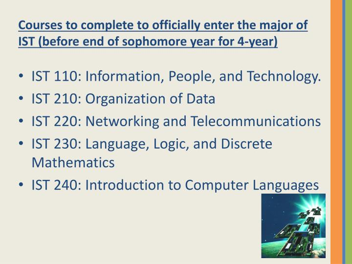 Courses to complete to officially enter the major of IST (before end of sophomore year for 4-year)