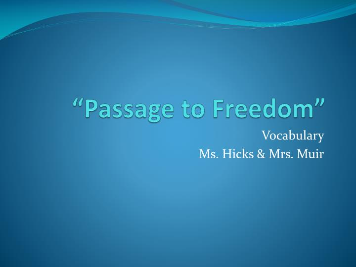 Passage to freedom