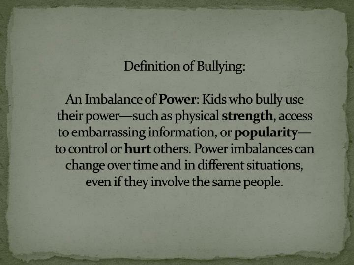 Definition of Bullying: