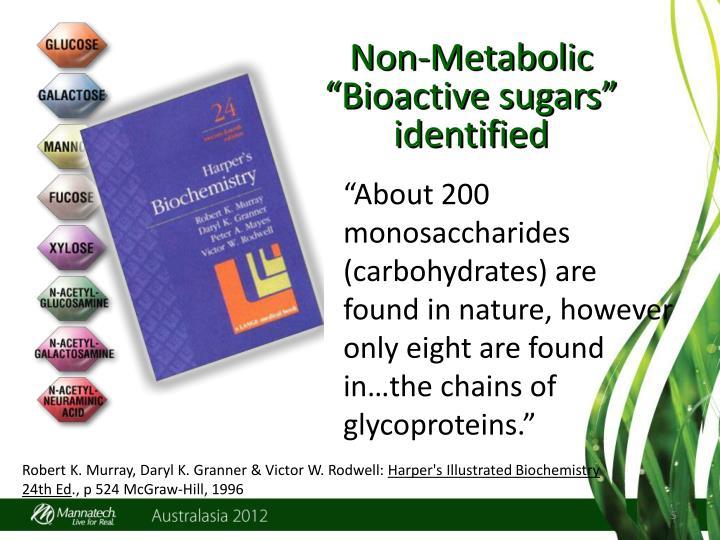 "Non-Metabolic ""Bioactive sugars""    identified"