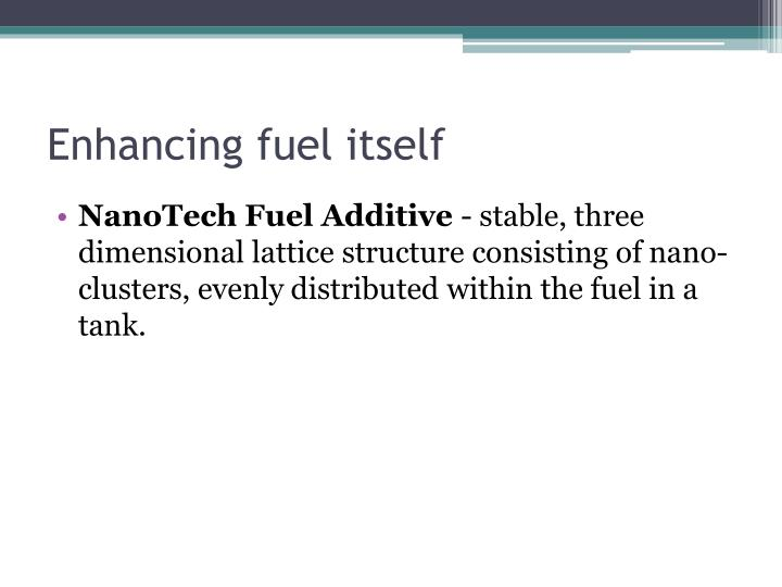 Enhancing fuel itself