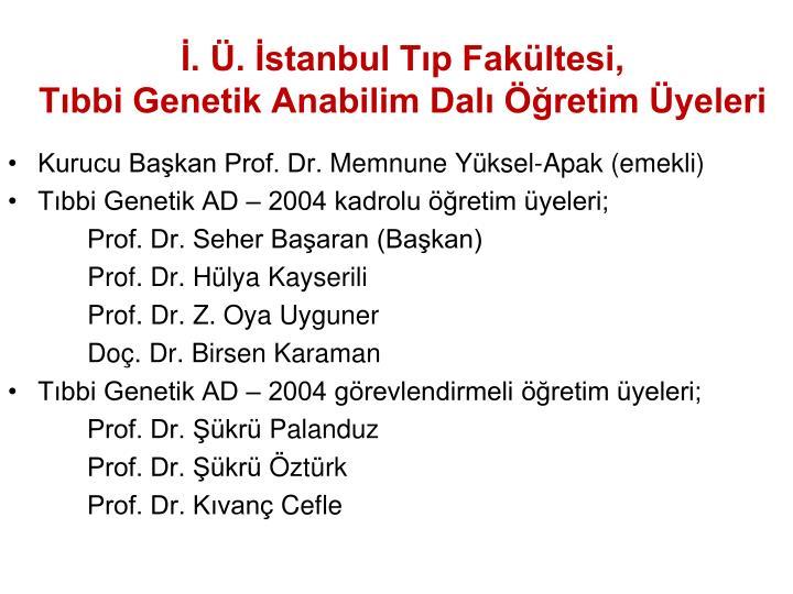 İ. Ü. İstanbul Tıp Fakültesi,