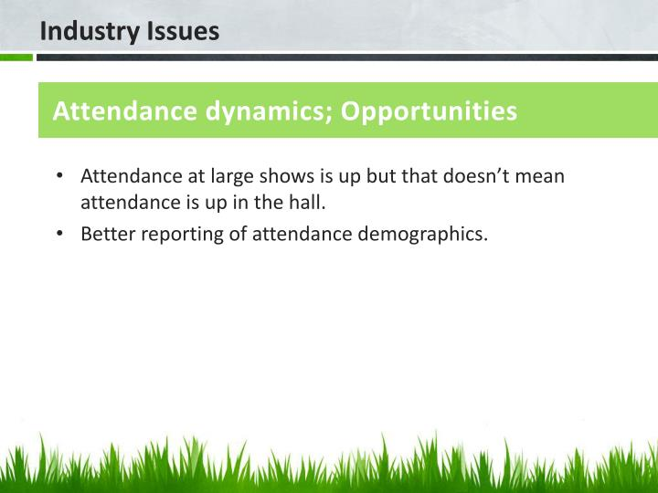 Attendance dynamics; Opportunities