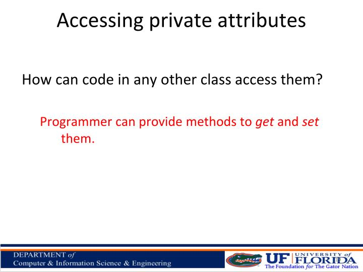 Accessing private attributes