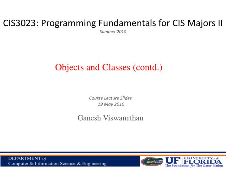 CIS3023: Programming Fundamentals for CIS Majors II