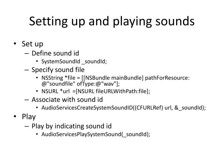 Setting up and playing sounds