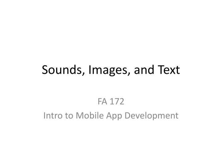 Sounds images and text