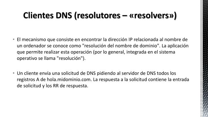 Clientes DNS (resolutores – «resolvers»)