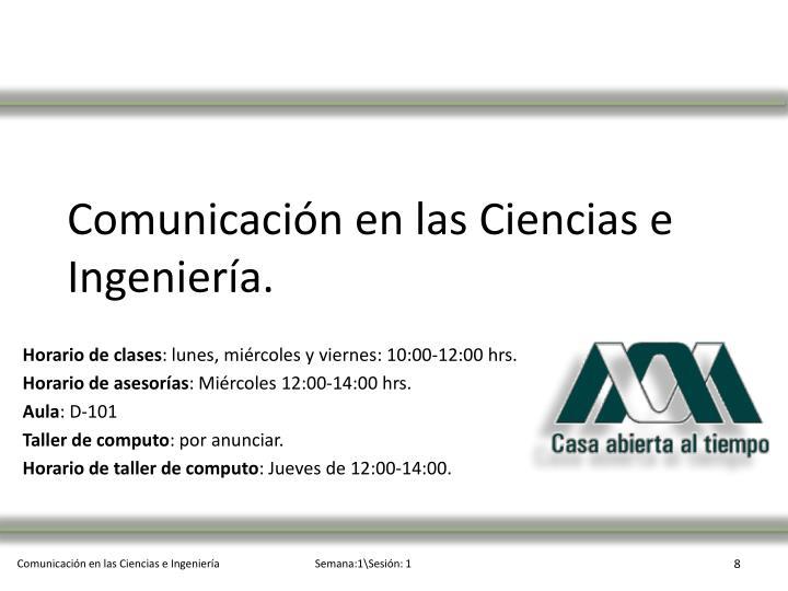 Comunicación en las Ciencias e Ingeniería.