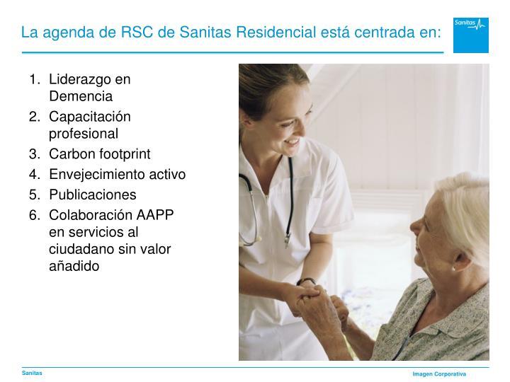 La agenda de RSC de Sanitas Residencial está centrada en: