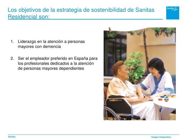 Los objetivos de la estrategia de sostenibilidad de Sanitas Residencial son: