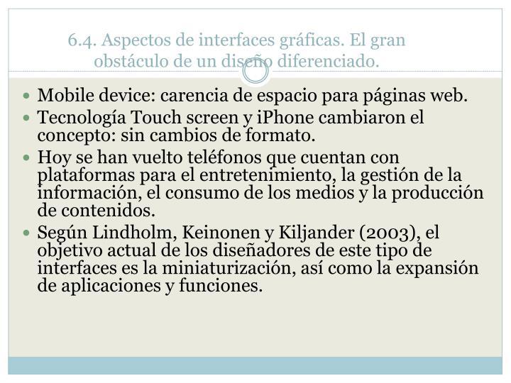 6.4. Aspectos de interfaces gráficas. El gran obstáculo de un diseño diferenciado.