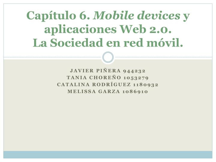 Cap tulo 6 mobile devices y aplicaciones web 2 0 la sociedad en red m vil
