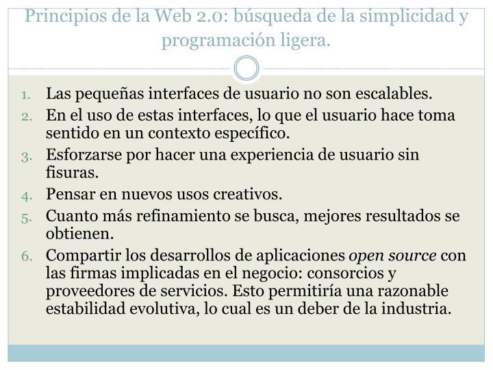 Principios de la Web 2.0: búsqueda de la simplicidad y programación ligera.