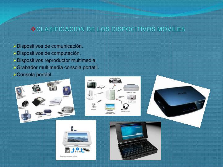 CLASIFICACION DE LOS DISPOCITIVOS MOVILES
