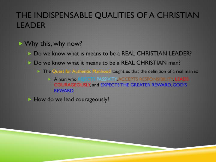 The indispensable qualities of a christian leader1