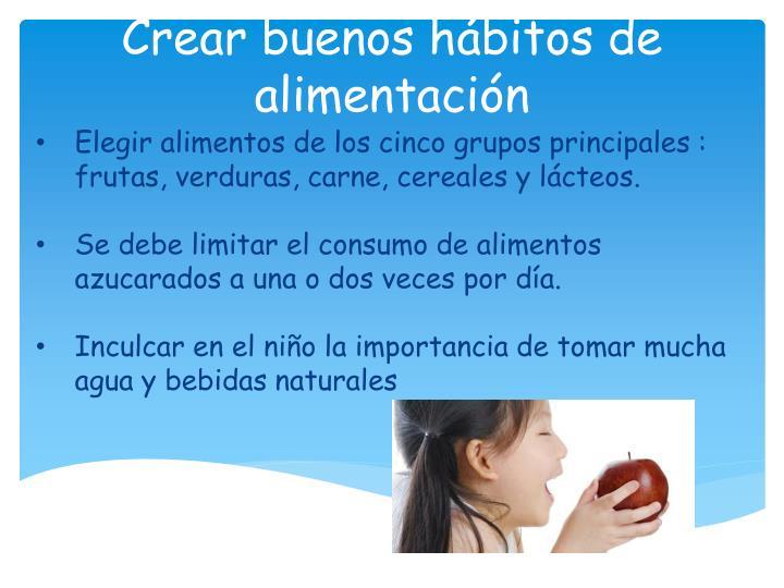 Crear buenos hábitos de alimentación