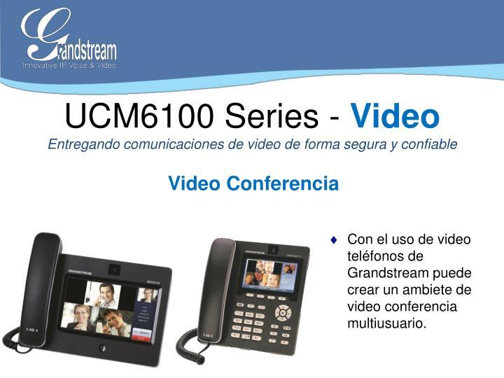 UCM6100 Series -