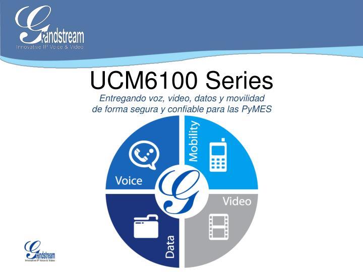 UCM6100 Series