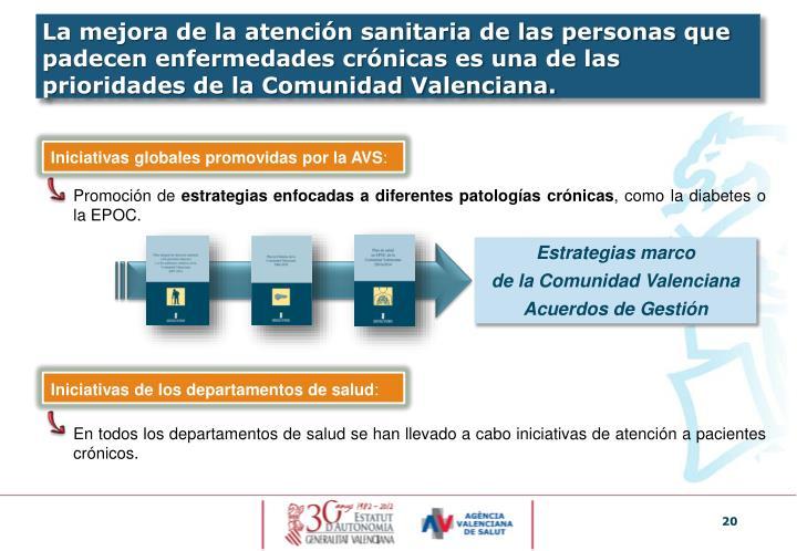 La mejora de la atención sanitaria de las personas que padecen enfermedades crónicas es una de las prioridades de la Comunidad Valenciana.