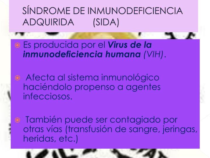 SÍNDROME DE INMUNODEFICIENCIA ADQUIRIDA       (