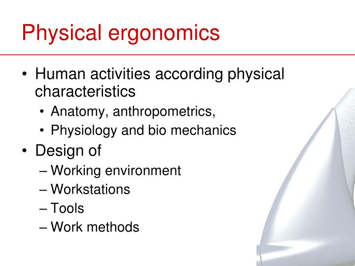 Physical ergonomics