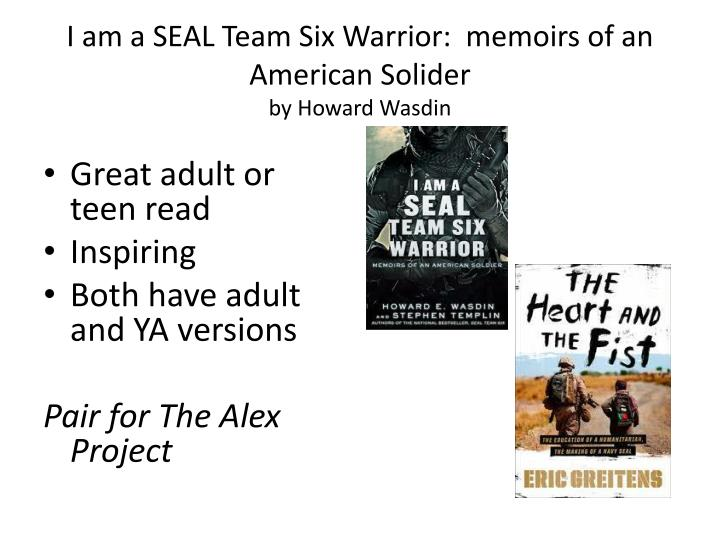I am a SEAL Team Six Warrior:  memoirs of an American Solider