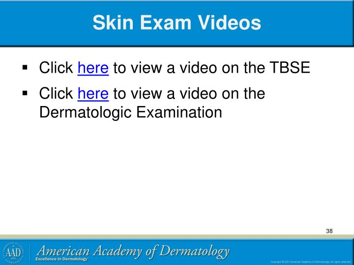 Skin Exam Videos