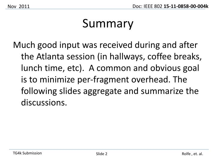 Much good input was received during and after the Atlanta session (in hallways, coffee breaks, lunch time, etc).  A common and obvious goal is to minimize per-fragment overhead. The following slides aggregate and summarize the discussions.
