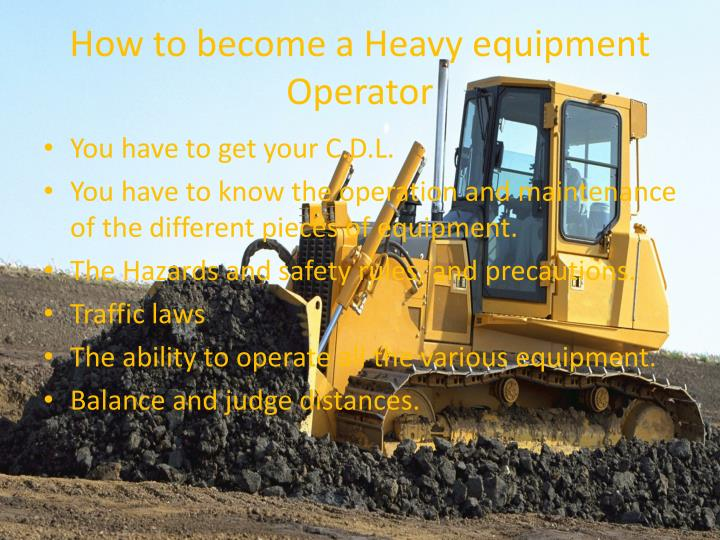 How to become a Heavy equipment Operator