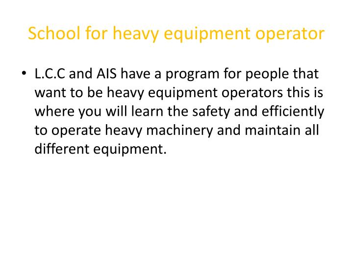School for heavy equipment operator
