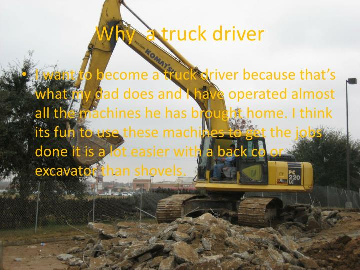 Why  a truck driver