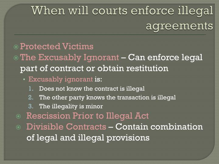 When will courts enforce illegal agreements
