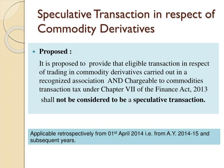 Speculative Transaction in respect of Commodity Derivatives