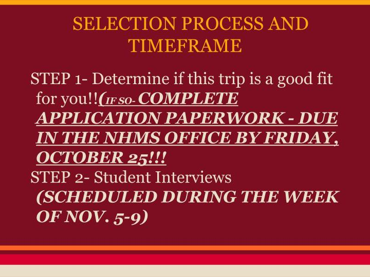 SELECTION PROCESS AND TIMEFRAME