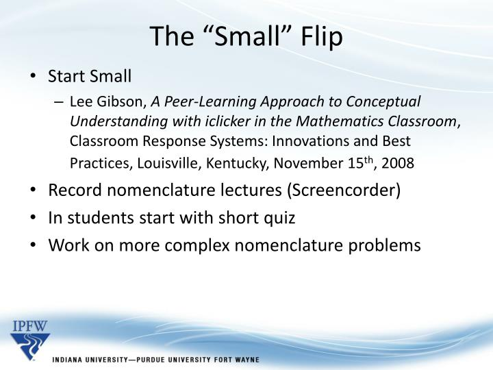 "The ""Small"" Flip"