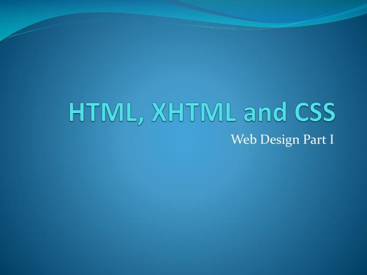 HTML, XHTML and CSS