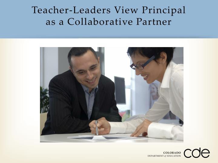 Teacher-Leaders View Principal