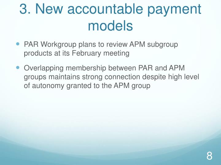 3. New accountable payment models