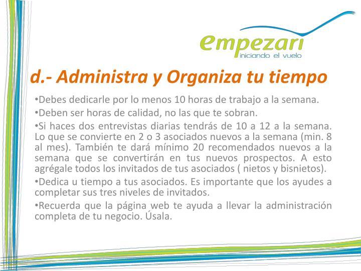 d.- Administra y Organiza tu tiempo