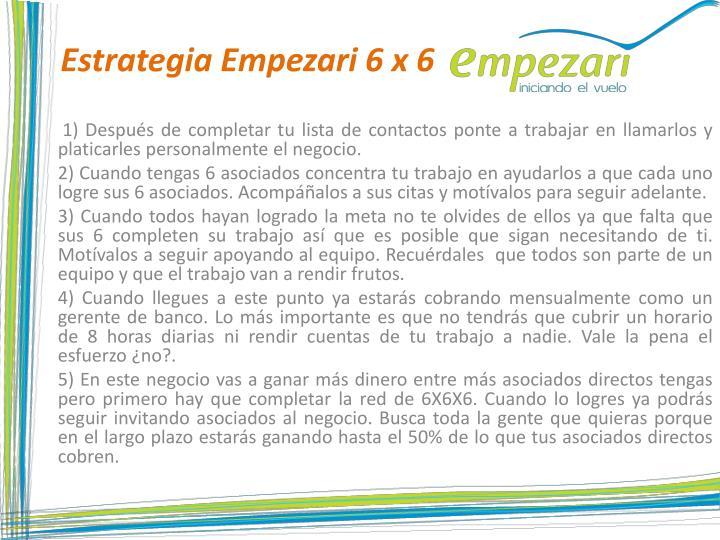 Estrategia Empezari 6 x 6