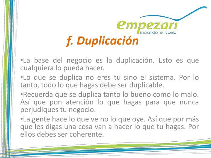 f. Duplicación
