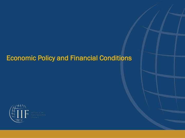 Economic Policy and Financial Conditions