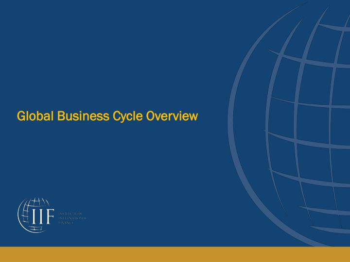 Global Business Cycle Overview
