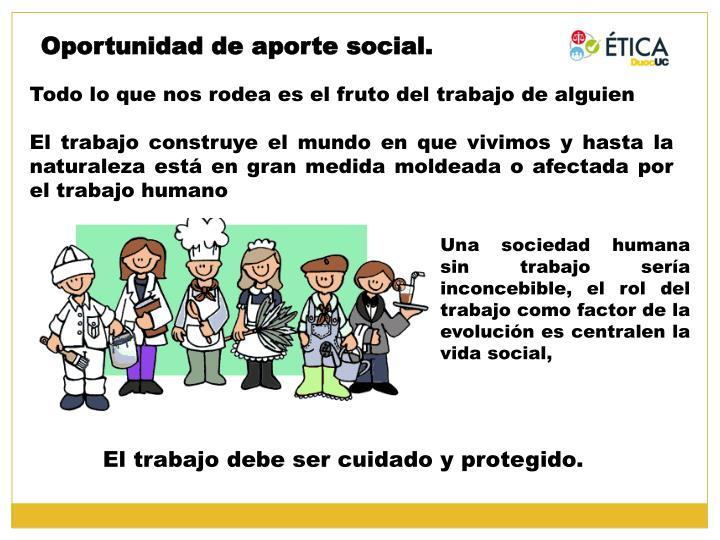 Oportunidad de aporte social.