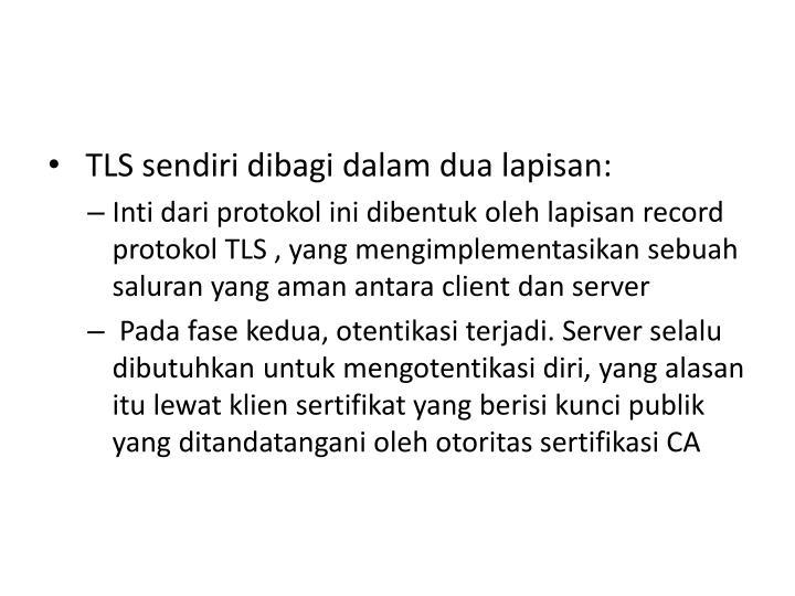 TLS sendiri dibagi dalam dua lapisan