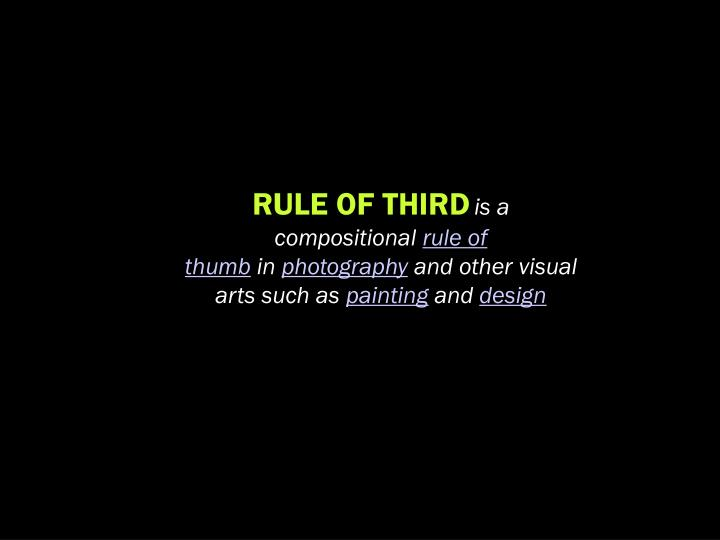 RULE OF THIRD